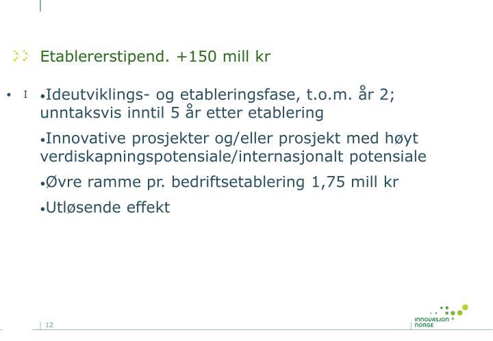 Etablererstipend. +150 mill kr