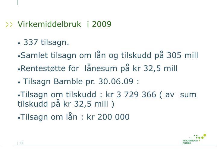 Virkemiddelbruk  i 2009