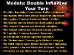 modals double infinitive your turn