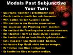 modals past subjunctive your turn