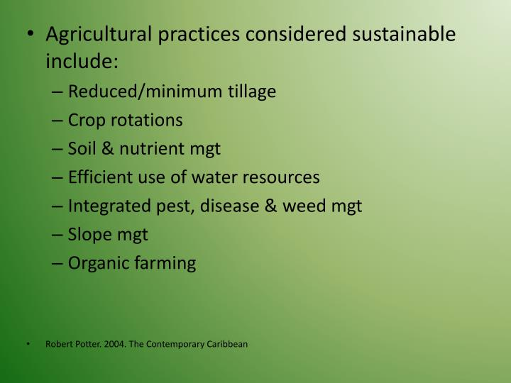 Agricultural practices considered sustainable include: