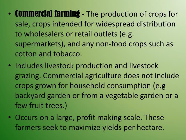 Commercial farming