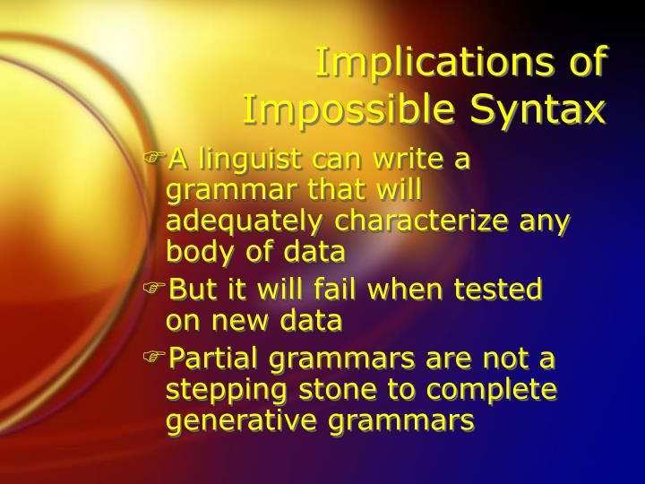 Implications of Impossible Syntax