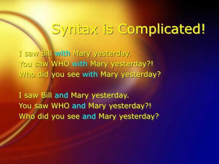 Syntax is Complicated!