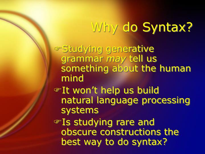 Why do Syntax?