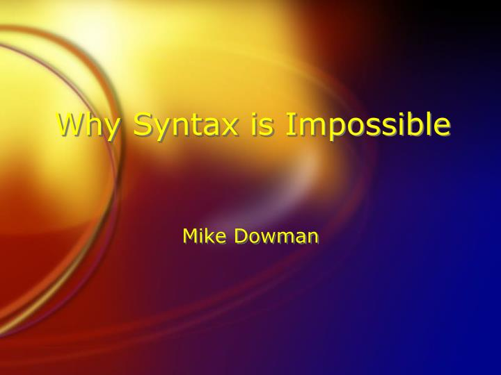 Why syntax is impossible