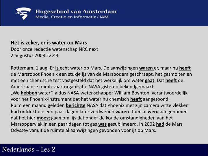 Het is zeker, er is water op Mars