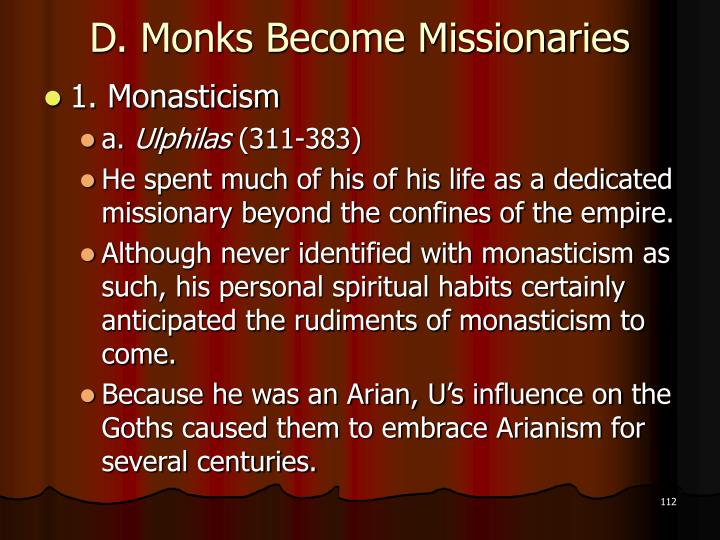 D. Monks Become Missionaries