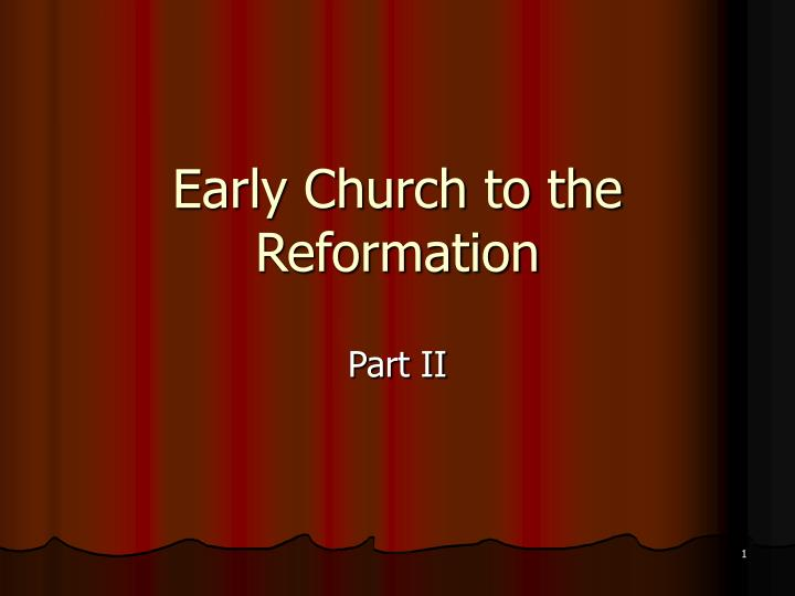 early church to the reformation
