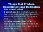 things that produce commitment and dedication