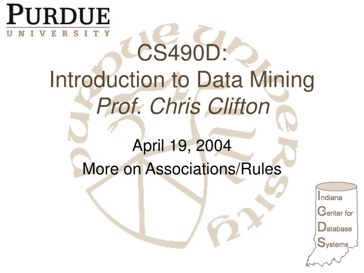 Cs490d introduction to data mining prof chris clifton