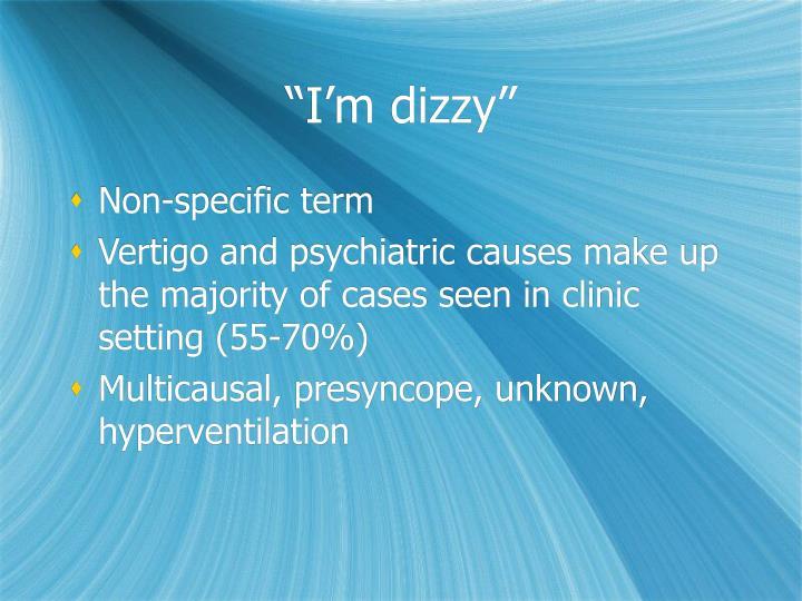 """""""I'm dizzy"""""""