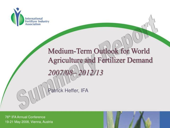 Medium-Term Outlook for World Agriculture and Fertilizer Demand