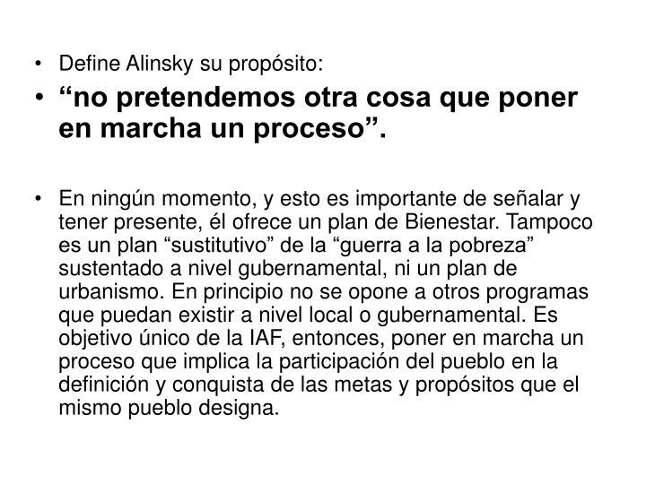 Define Alinsky su propósito: