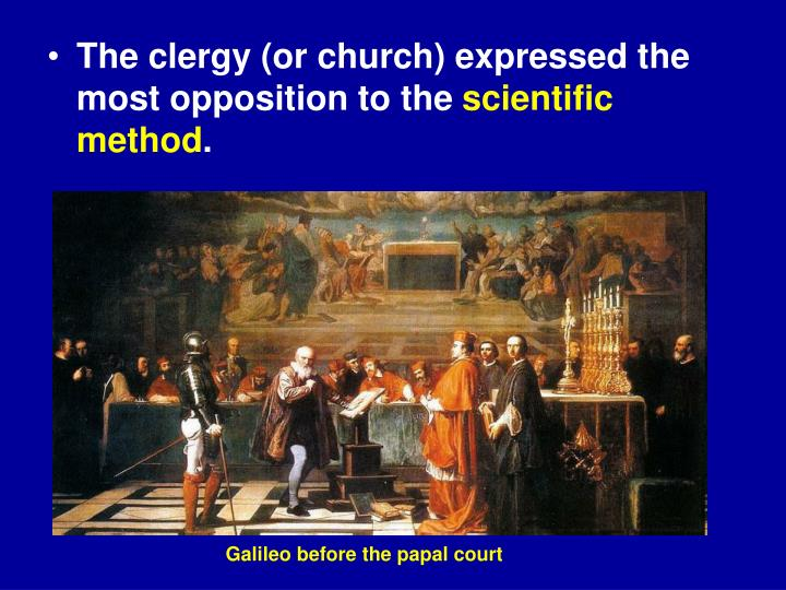 The clergy (or church) expressed the most opposition to the