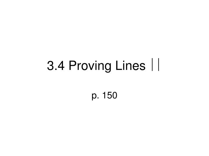 3.4 Proving Lines