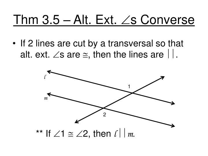 Thm 3.5 – Alt. Ext.