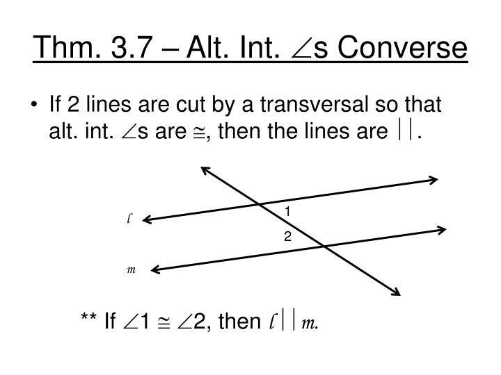 Thm. 3.7 – Alt. Int.