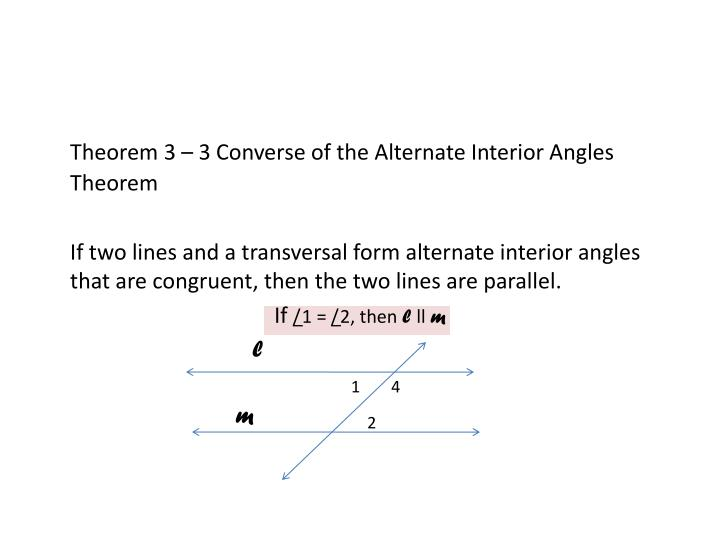 Theorem 3 – 3 Converse of the Alternate Interior Angles Theorem