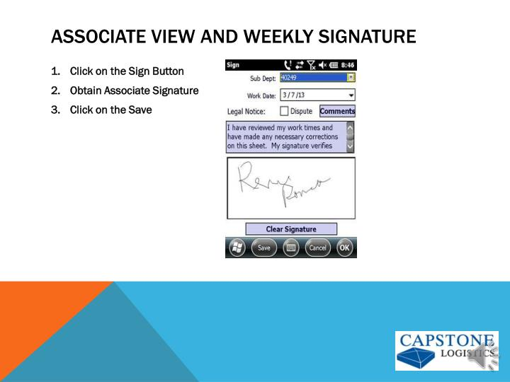 Associate View and weekly signature
