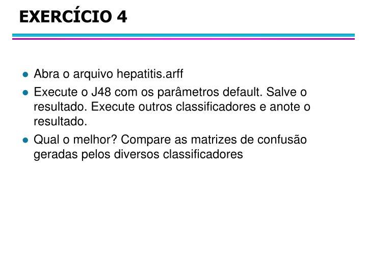 Abra o arquivo hepatitis.arff