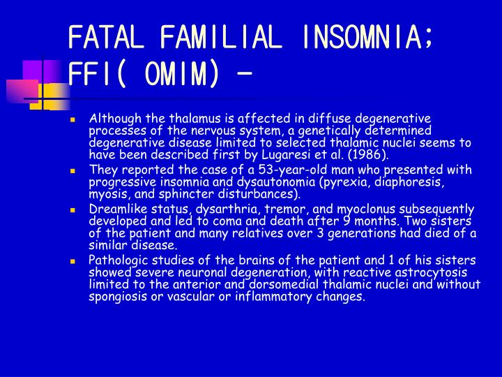 FATAL FAMILIAL INSOMNIA; FFI( OMIM) -