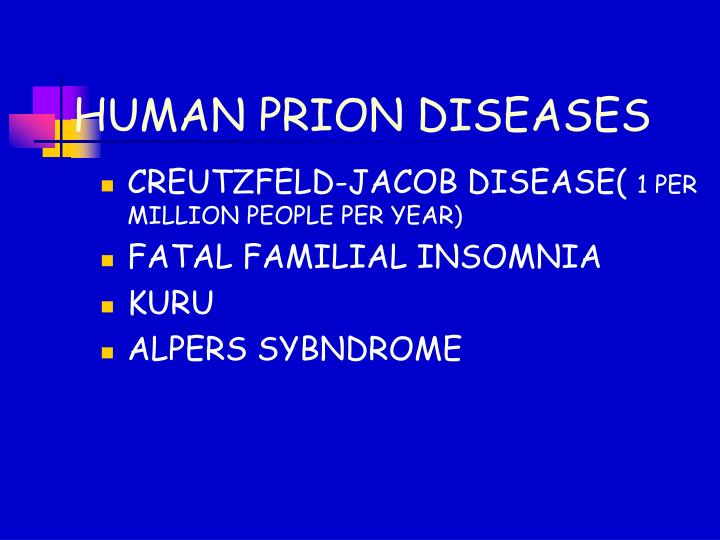 HUMAN PRION DISEASES