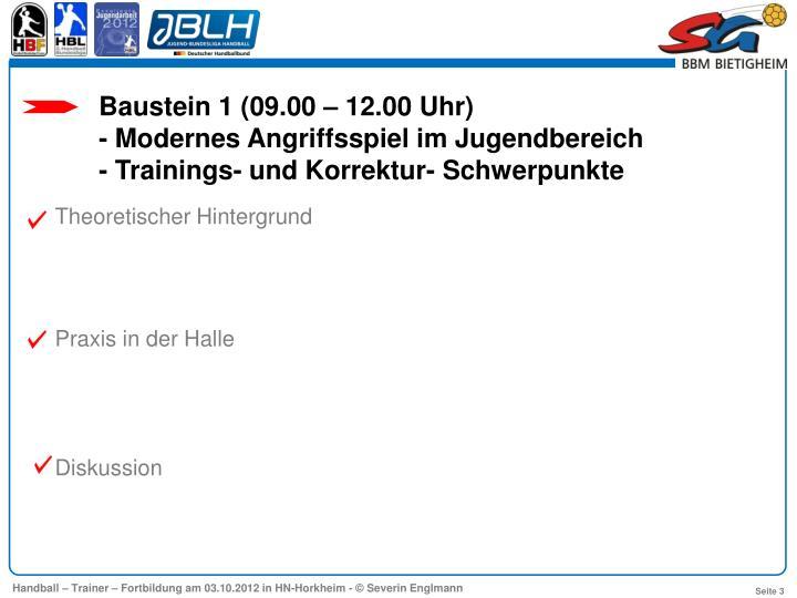 Baustein 1 (09.00 – 12.00 Uhr)