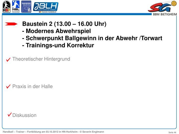 Baustein 2 (13.00 – 16.00 Uhr)