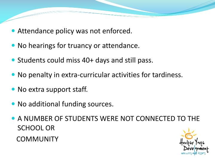 Attendance policy was not enforced.