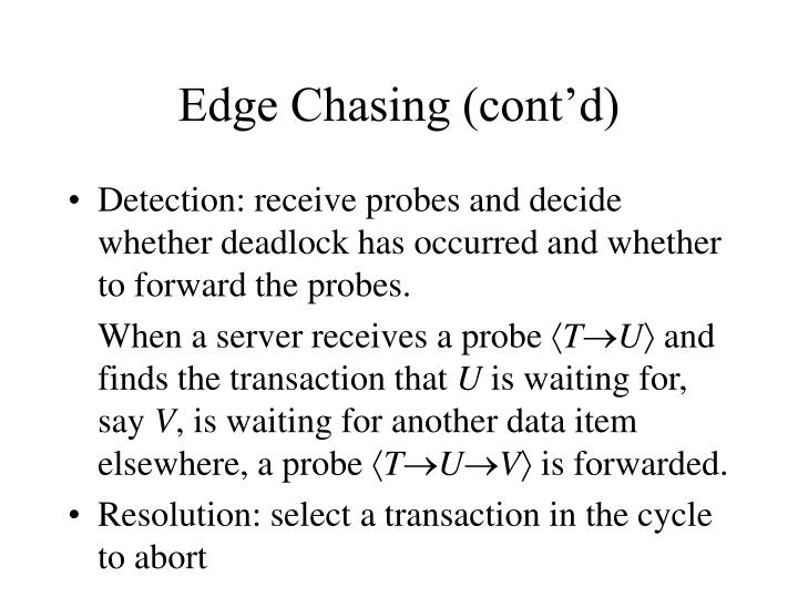 Edge Chasing (cont'd)