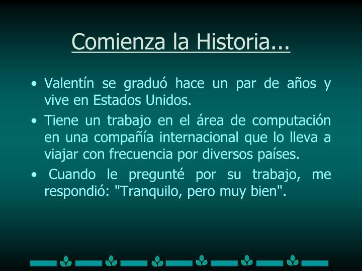 Comienza la Historia...