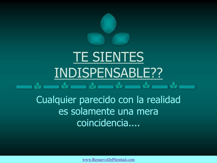 Te sientes indispensable