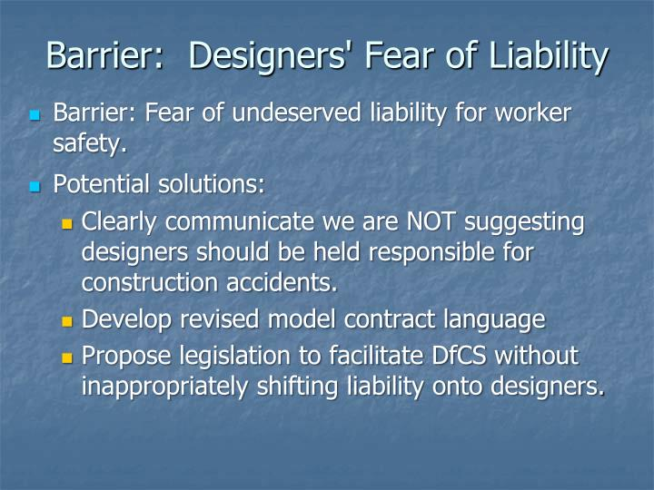 Barrier:  Designers' Fear of Liability