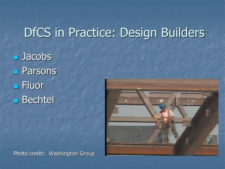 DfCS in Practice: Design Builders