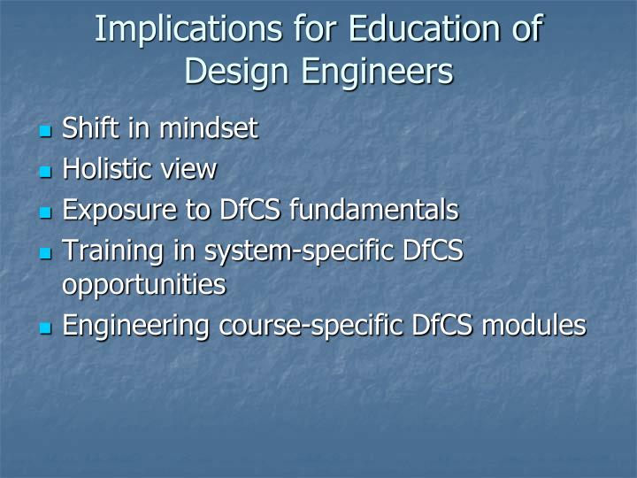 Implications for Education of Design Engineers