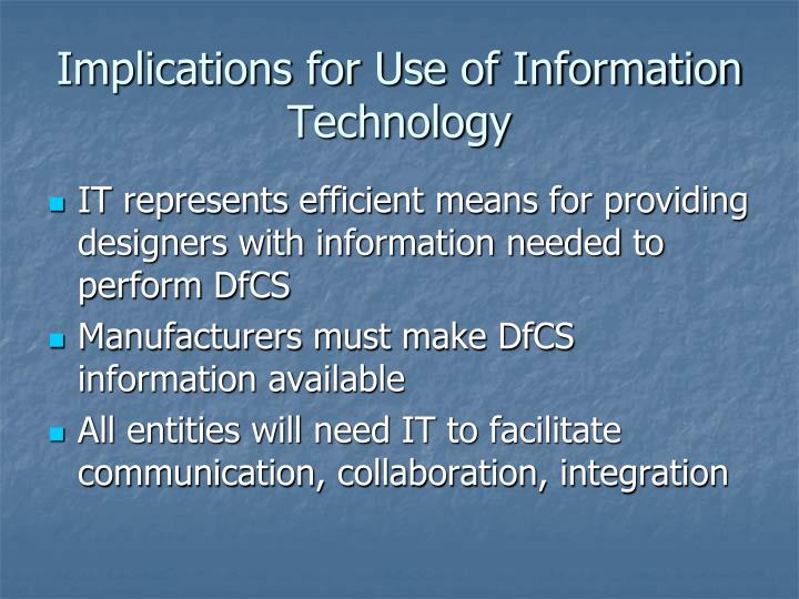 Implications for Use of Information Technology
