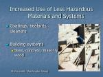 increased use of less hazardous materials and systems