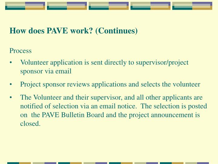 How does PAVE work? (Continues)