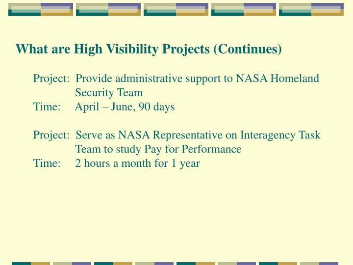 What are High Visibility Projects (Continues)