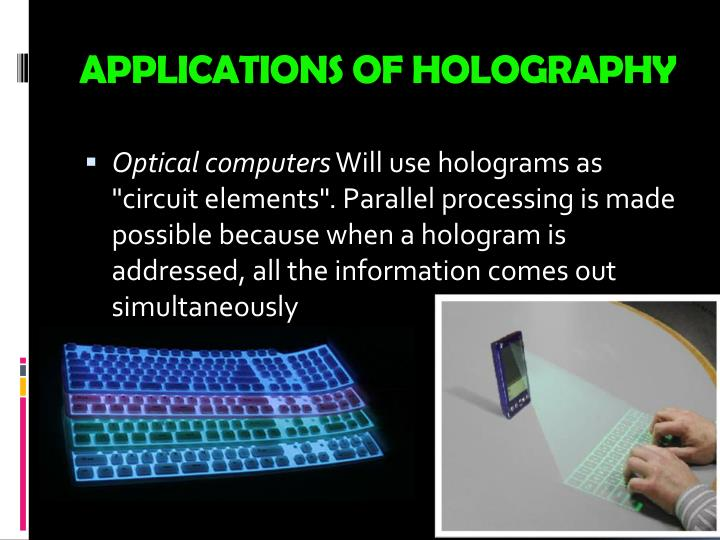 APPLICATIONS OF HOLOGRAPHY