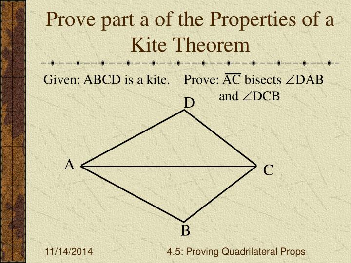 Prove part a of the Properties of a Kite Theorem