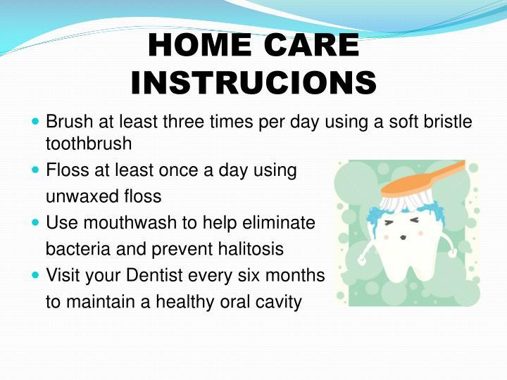 HOME CARE INSTRUCIONS