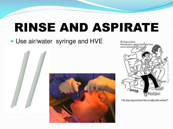 RINSE AND ASPIRATE