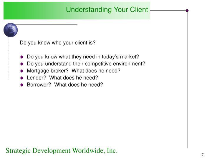 Understanding Your Client