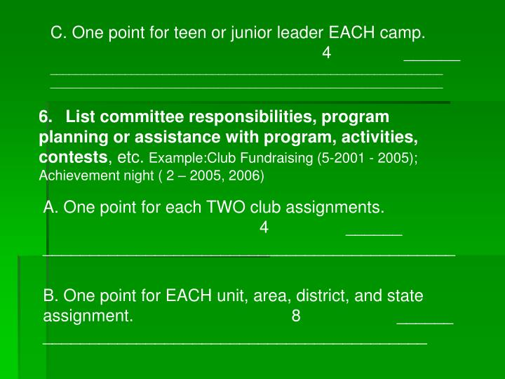 C. One point for teen or junior leader EACH camp. 					               4         	______