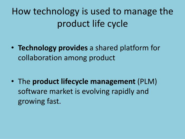 manage product life cycle Rethinking product lifecycle management use the standard product lifecycle management approach to the middle years of a product's commercial life.