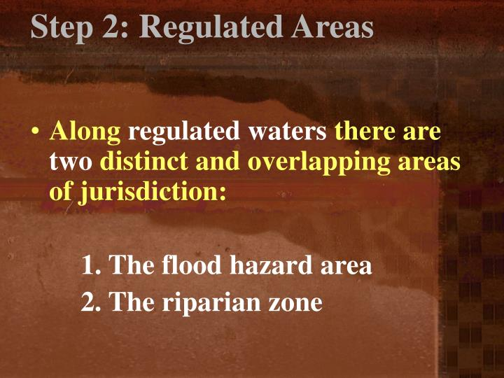 Step 2: Regulated Areas