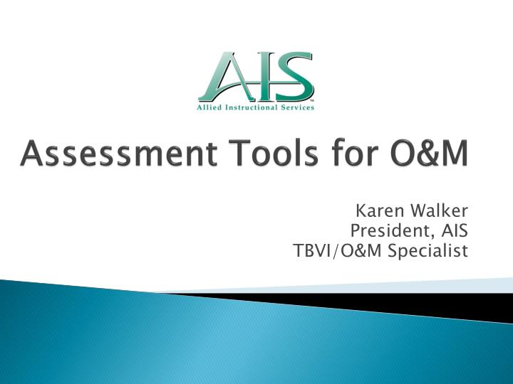 Assessment Tools for O&M