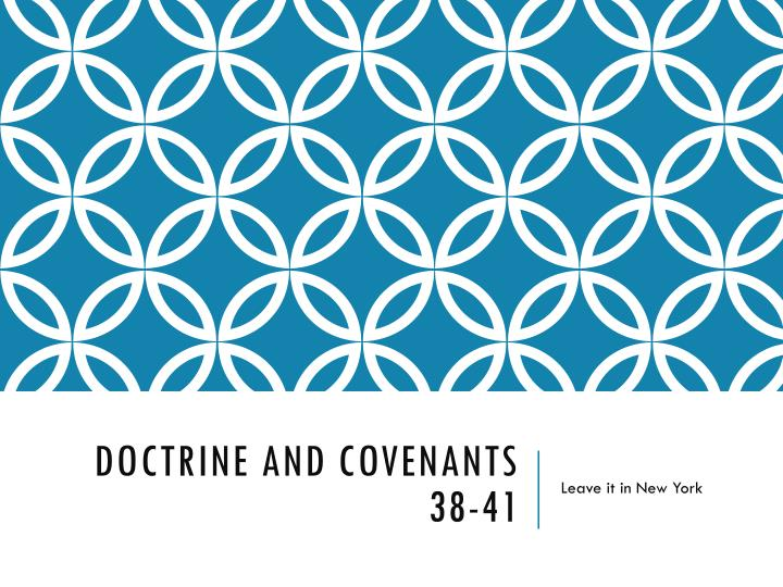 Doctrine and covenants 38 41